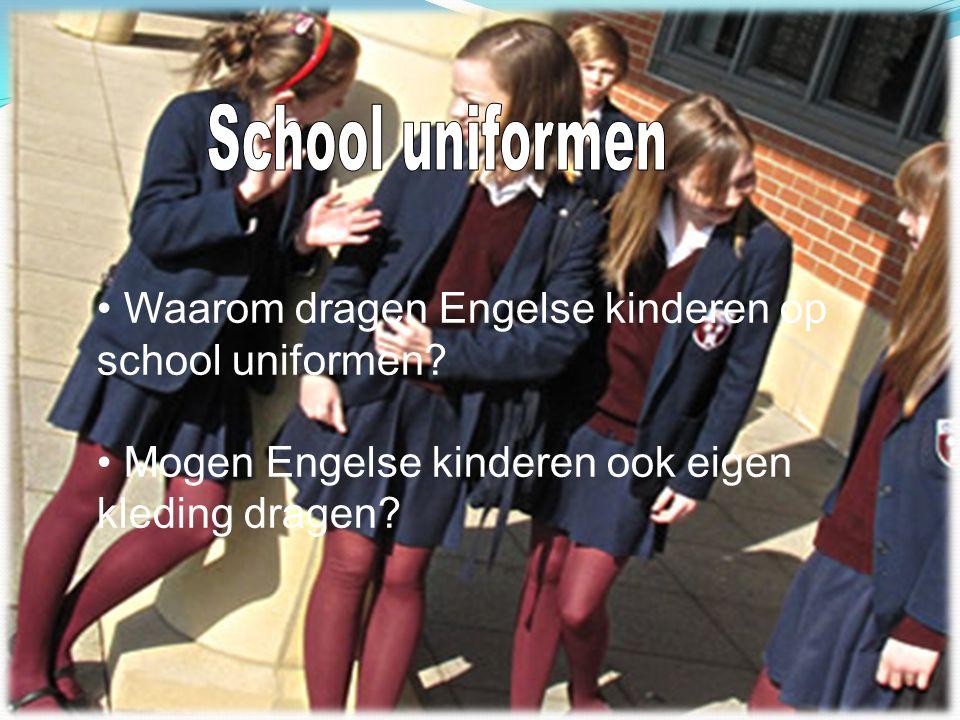 Waarom dragen Engelse kinderen op school uniformen.