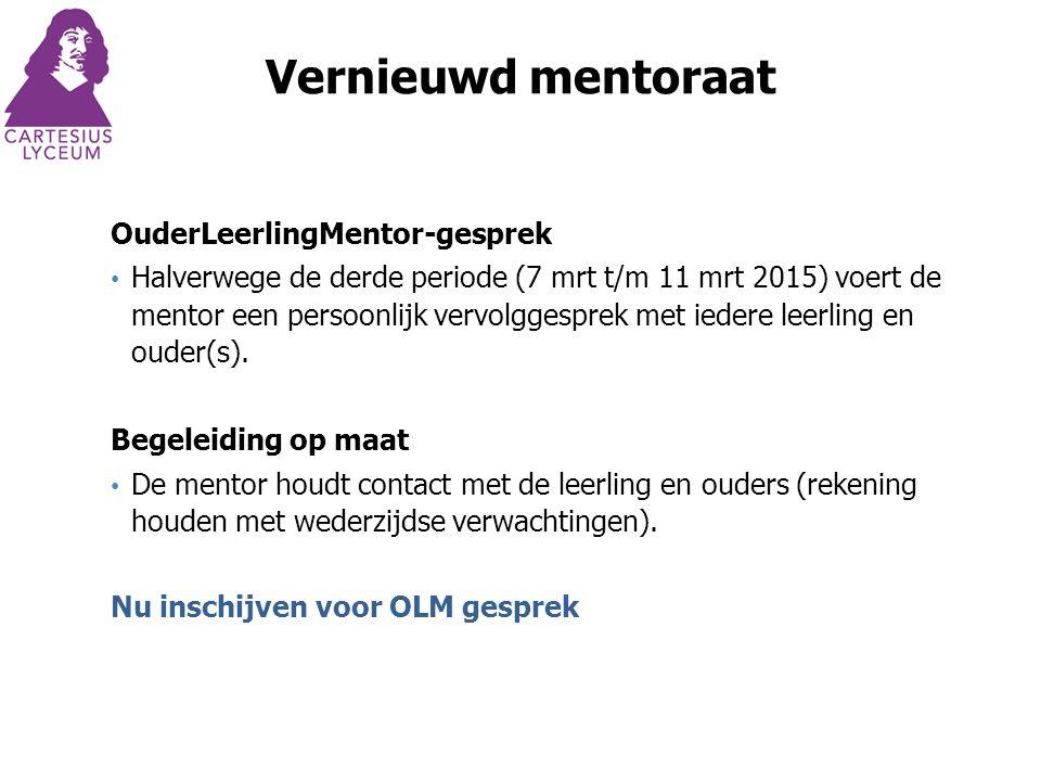 Vernieuwd mentoraat OuderLeerlingMentor-gesprek Halverwege de derde periode (7 mrt t/m 11 mrt 2015) voert de mentor een persoonlijk vervolggesprek met