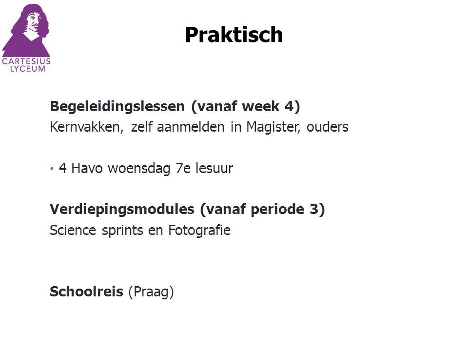 Praktisch Begeleidingslessen (vanaf week 4) Kernvakken, zelf aanmelden in Magister, ouders 4 Havo woensdag 7e lesuur Verdiepingsmodules (vanaf periode