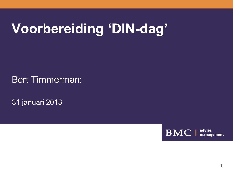 1 Voorbereiding 'DIN-dag' Bert Timmerman: 31 januari 2013