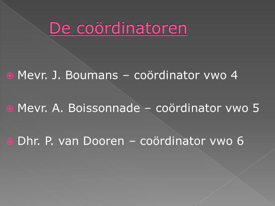  Mevr. J. Boumans – coördinator vwo 4  Mevr. A.