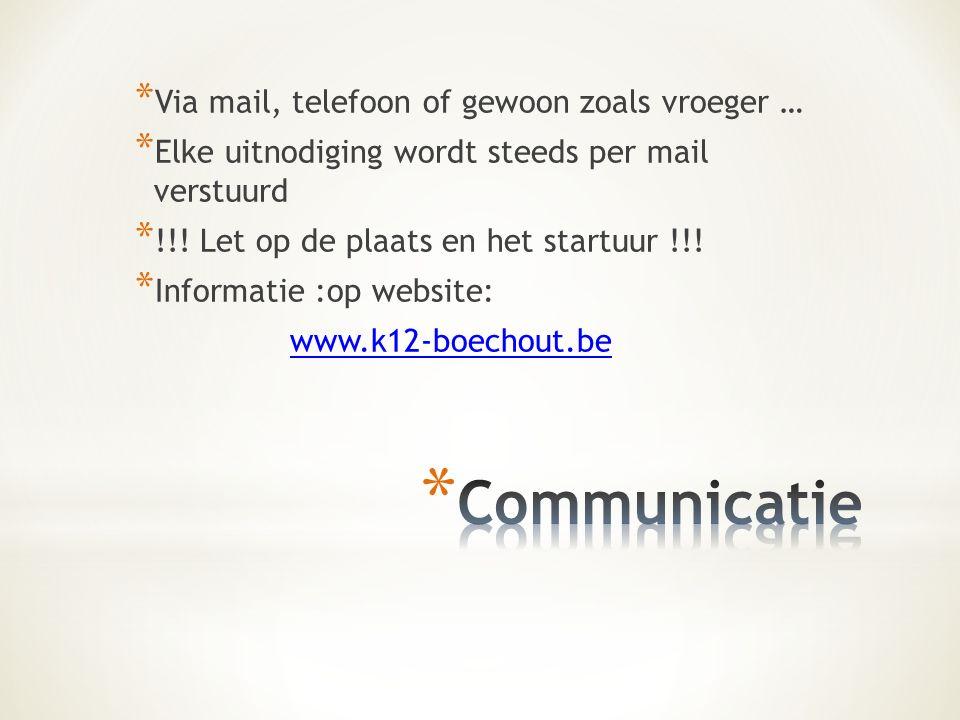 * Via mail, telefoon of gewoon zoals vroeger … * Elke uitnodiging wordt steeds per mail verstuurd * !!.