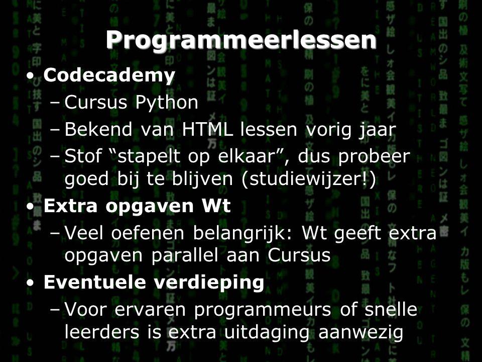 Programmeerlessen (2) Studiewijzer –Studiewijzer op de site is leidend Toetsen : –Voortgangstoets (Praktisch) –Eindtoets in toetsweek (Praktisch SE) –PO (begin volgend trimester)