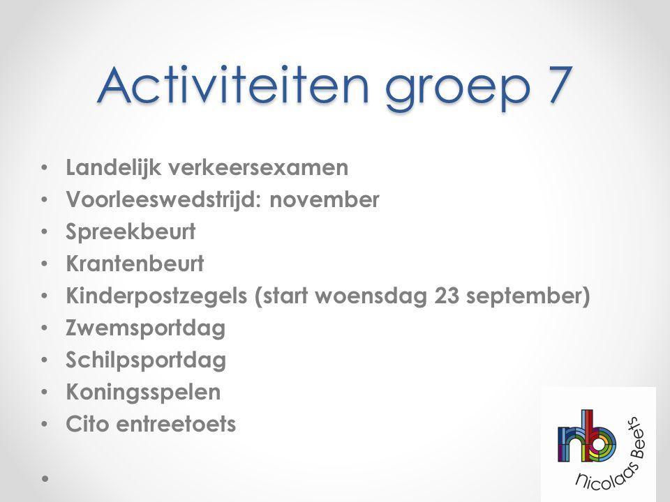 Activiteiten groep 7 Landelijk verkeersexamen Voorleeswedstrijd: november Spreekbeurt Krantenbeurt Kinderpostzegels (start woensdag 23 september) Zwem
