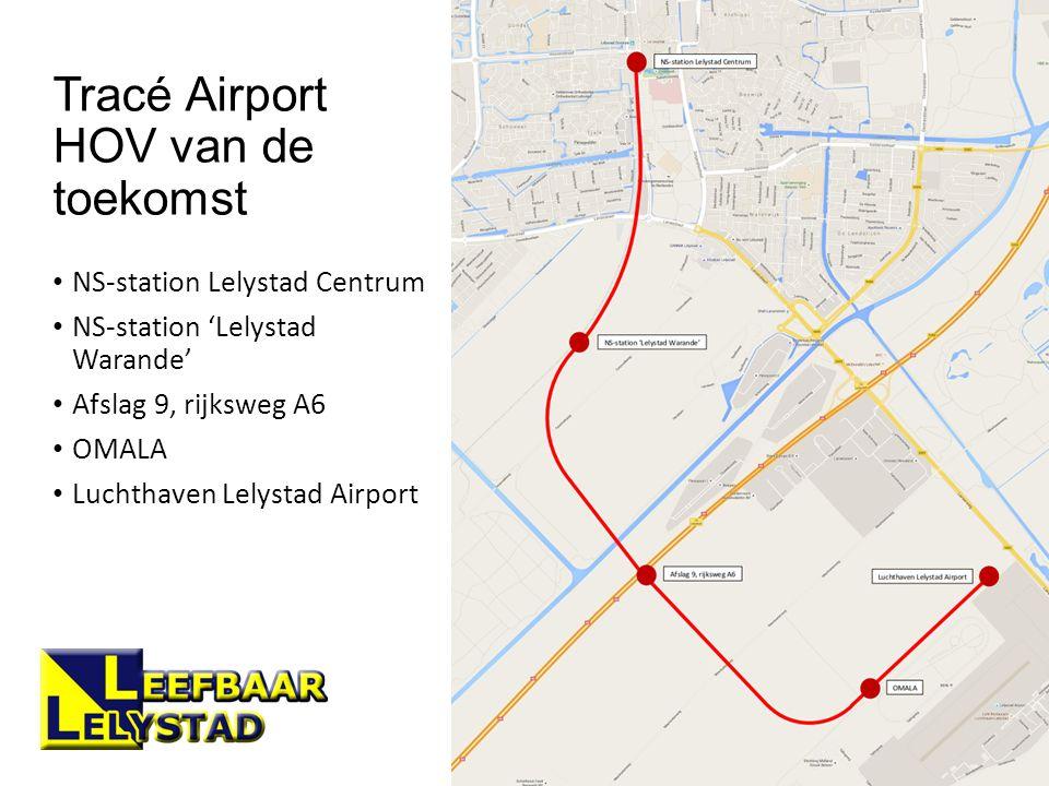 Tracé Airport HOV van de toekomst NS-station Lelystad Centrum NS-station 'Lelystad Warande' Afslag 9, rijksweg A6 OMALA Luchthaven Lelystad Airport