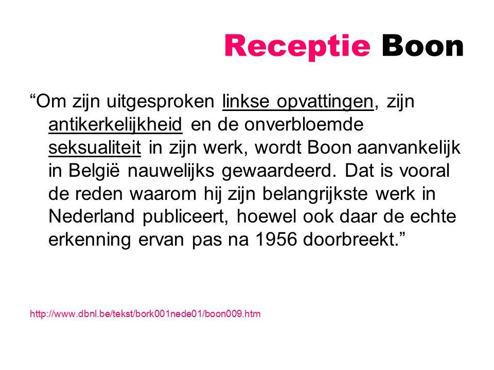 Receptie Boon Later ook in Vlaanderen gewaardeerd –Bijvoorbeeld Pieter Daens Én internationaal (cf.