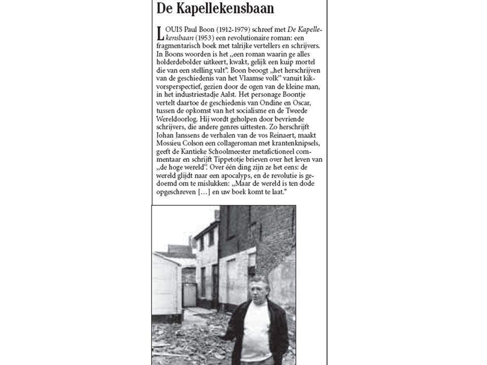 Het tweeluik De Kapellekensbaan (1953) en Zomer te Ter-Muren (1956) Boon Romanvernieuwing – Het zijn buitengewoon complexe boeken, die alle geldende wetten van een goede roman met voeten treden. het is een plas, een zee, een chaos Hugo Brems, Altijd weer vogels die nesten beginnen (2006)