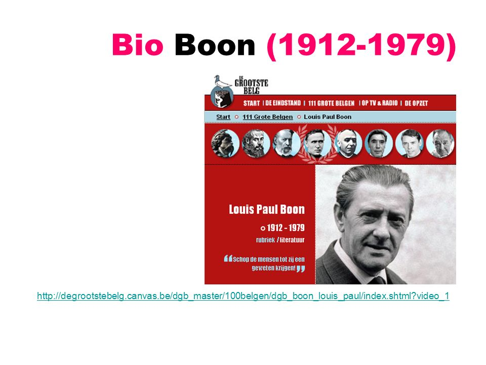 Bio Boon (1912-1979) http://degrootstebelg.canvas.be/dgb_master/100belgen/dgb_boon_louis_paul/index.shtml?video_1