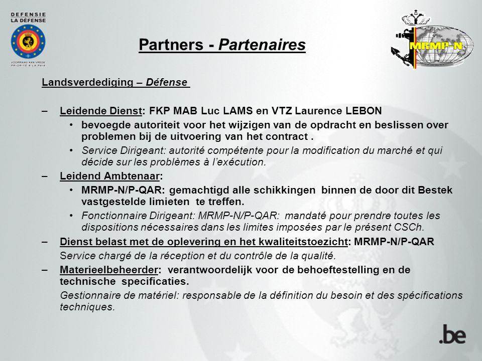 Landsverdediging – Défense –Leidende Dienst: FKP MAB Luc LAMS en VTZ Laurence LEBON bevoegde autoriteit voor het wijzigen van de opdracht en beslissen over problemen bij de uitvoering van het contract.