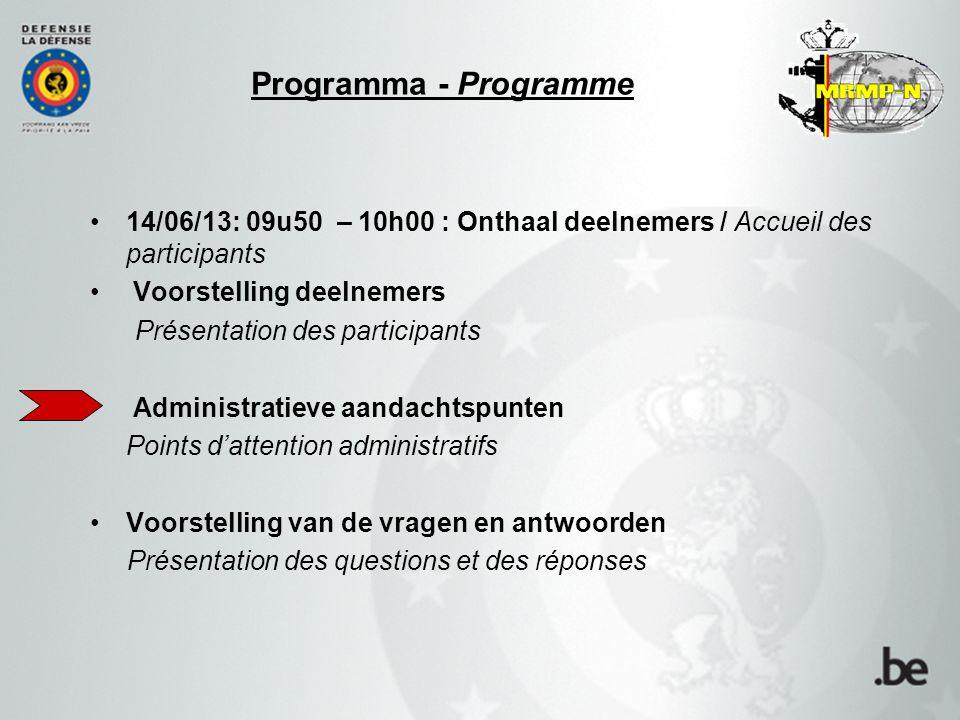 Programma - Programme 14/06/13: 09u50 – 10h00 : Onthaal deelnemers / Accueil des participants Voorstelling deelnemers Présentation des participants Ad