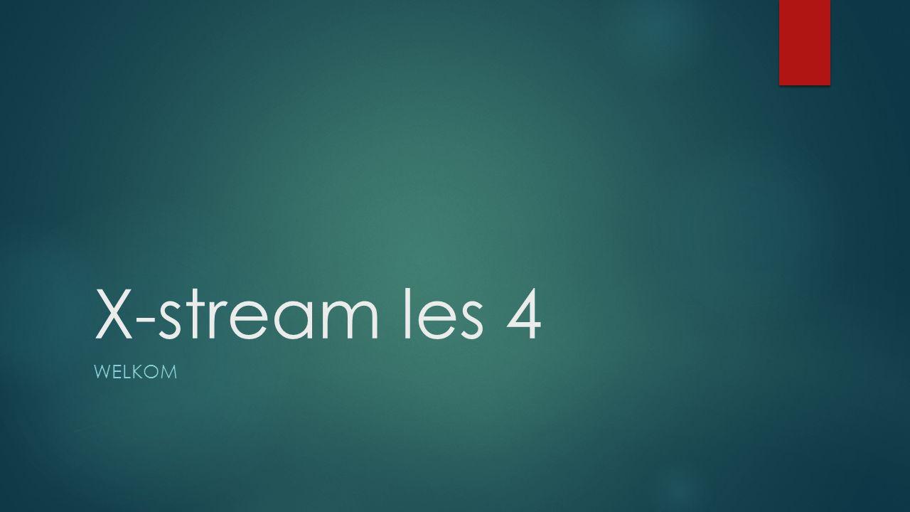 X-stream les 4 WELKOM