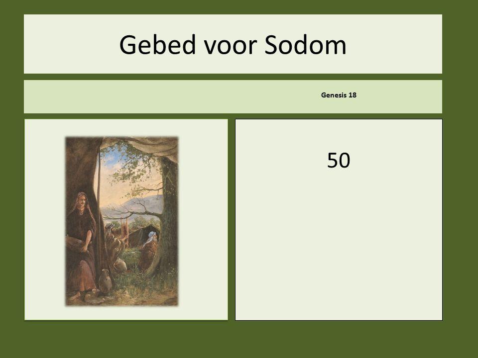 .. Gebed voor Sodom Genesis 18 50