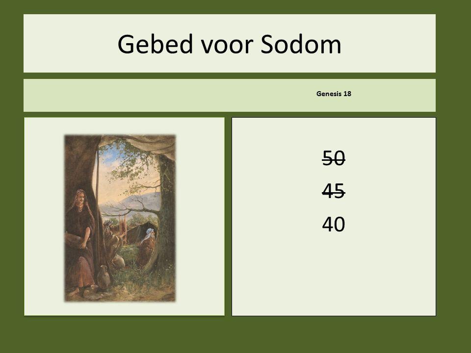 .. Gebed voor Sodom Genesis 18 50 45 40 30