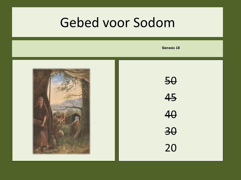 .. Gebed voor Sodom Genesis 18 50 45 40 30 20