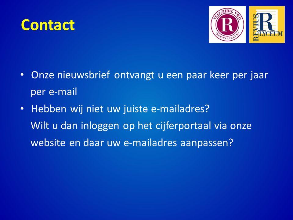 Contact Onze nieuwsbrief ontvangt u een paar keer per jaar per e-mail Hebben wij niet uw juiste e-mailadres.