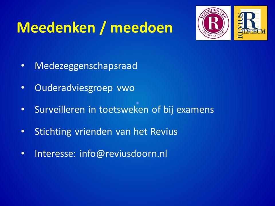 Meedenken / meedoen Medezeggenschapsraad Ouderadviesgroep vwo Surveilleren in toetsweken of bij examens Stichting vrienden van het Revius Interesse: info@reviusdoorn.nl