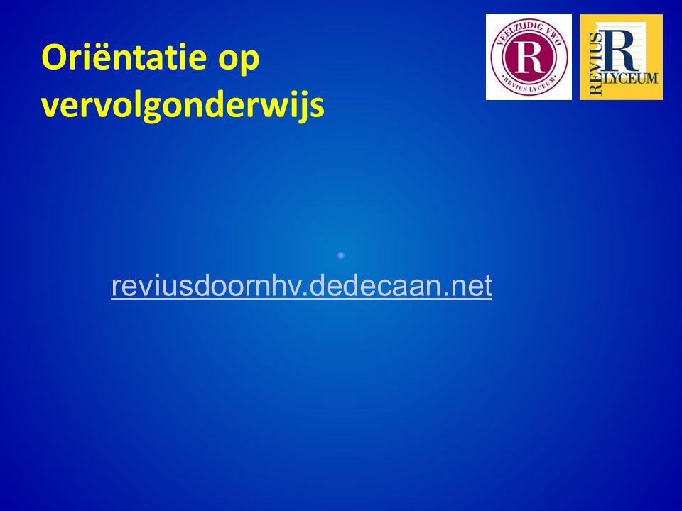 Oriëntatie op vervolgonderwijs reviusdoornhv.dedecaan.net