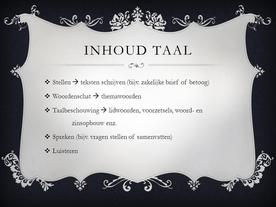 INHOUD TAAL  Stellen  teksten schrijven (bijv.