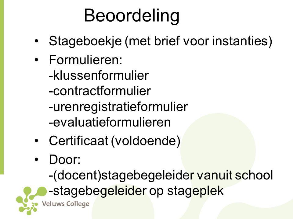 Beoordeling Stageboekje (met brief voor instanties) Formulieren: -klussenformulier -contractformulier -urenregistratieformulier -evaluatieformulieren