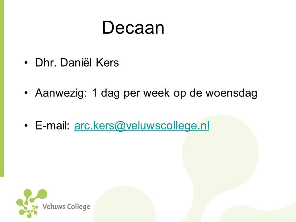 Decaan Dhr. Daniël Kers Aanwezig: 1 dag per week op de woensdag E-mail: arc.kers@veluwscollege.nlarc.kers@veluwscollege.nl