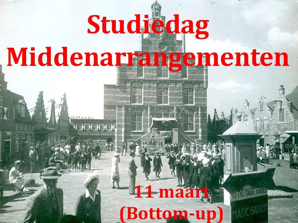 Studiedag Middenarrangementen 11 maart (Bottom-up)