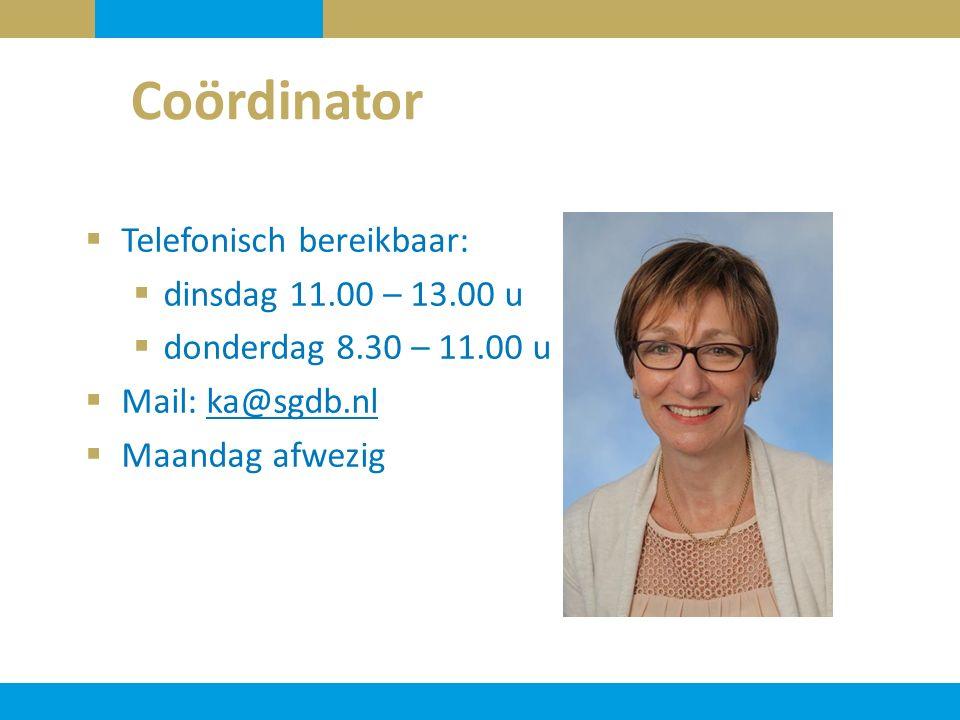 Coördinator  Telefonisch bereikbaar:  dinsdag 11.00 – 13.00 u  donderdag 8.30 – 11.00 u  Mail: ka@sgdb.nl@sgdb.nl  Maandag afwezig