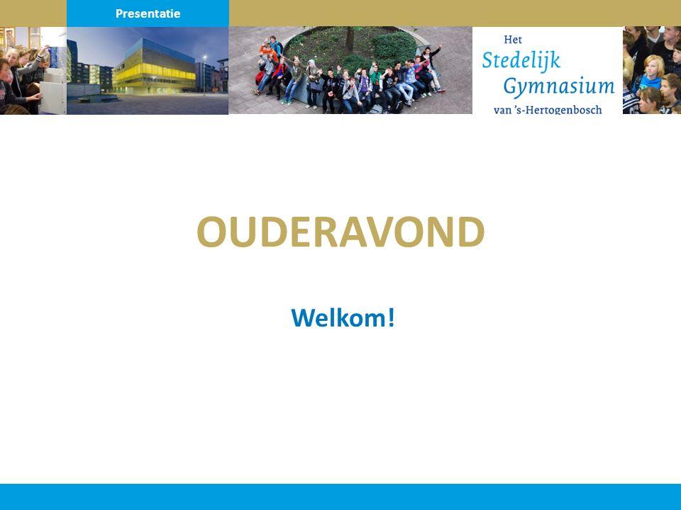 Welkom! Presentatie OUDERAVOND