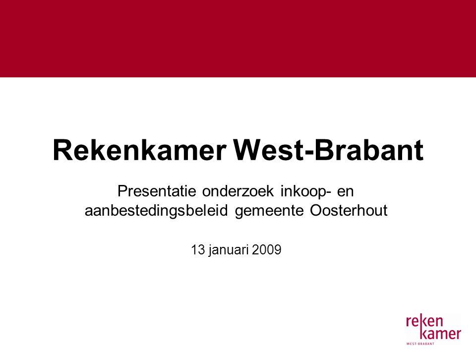 Rekenkamer West-Brabant Presentatie onderzoek inkoop- en aanbestedingsbeleid gemeente Oosterhout 13 januari 2009