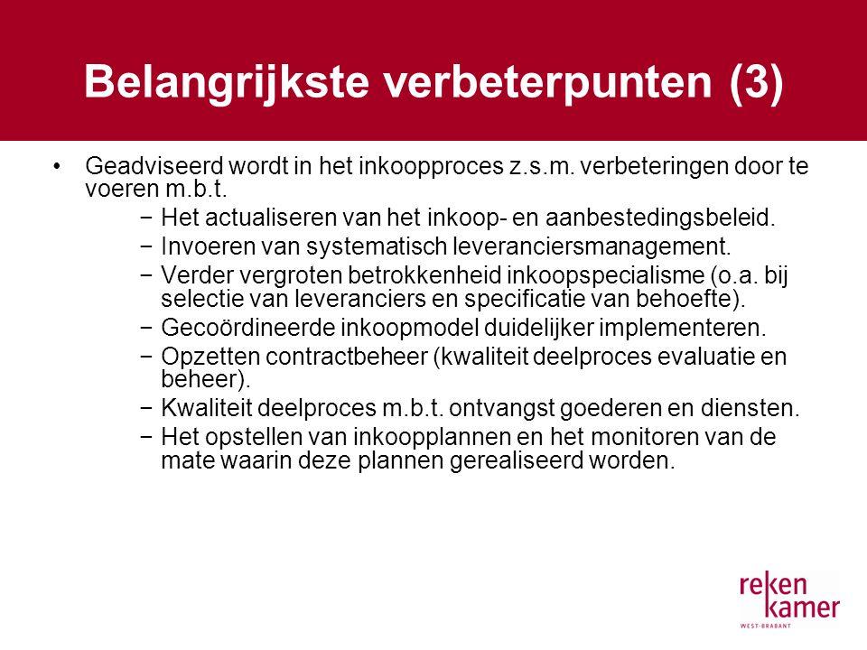 Belangrijkste verbeterpunten (3) Geadviseerd wordt in het inkoopproces z.s.m.
