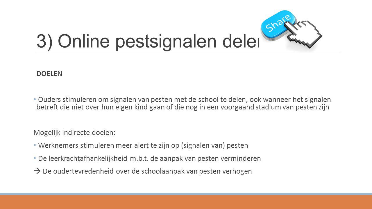 3) Online pestsignalen delen DOELEN Ouders stimuleren om signalen van pesten met de school te delen, ook wanneer het signalen betreft die niet over hu