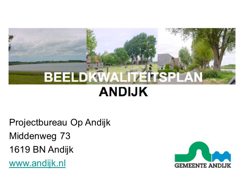 Projectbureau Op Andijk Middenweg 73 1619 BN Andijk www.andijk.nl