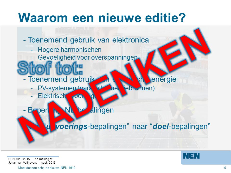 Waarom een norm.7 NEN 1010:2015 – The making of Johan van Velthoven; 1 sept.