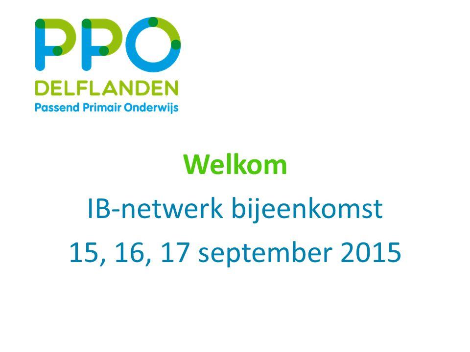 Welkom IB-netwerk bijeenkomst 15, 16, 17 september 2015