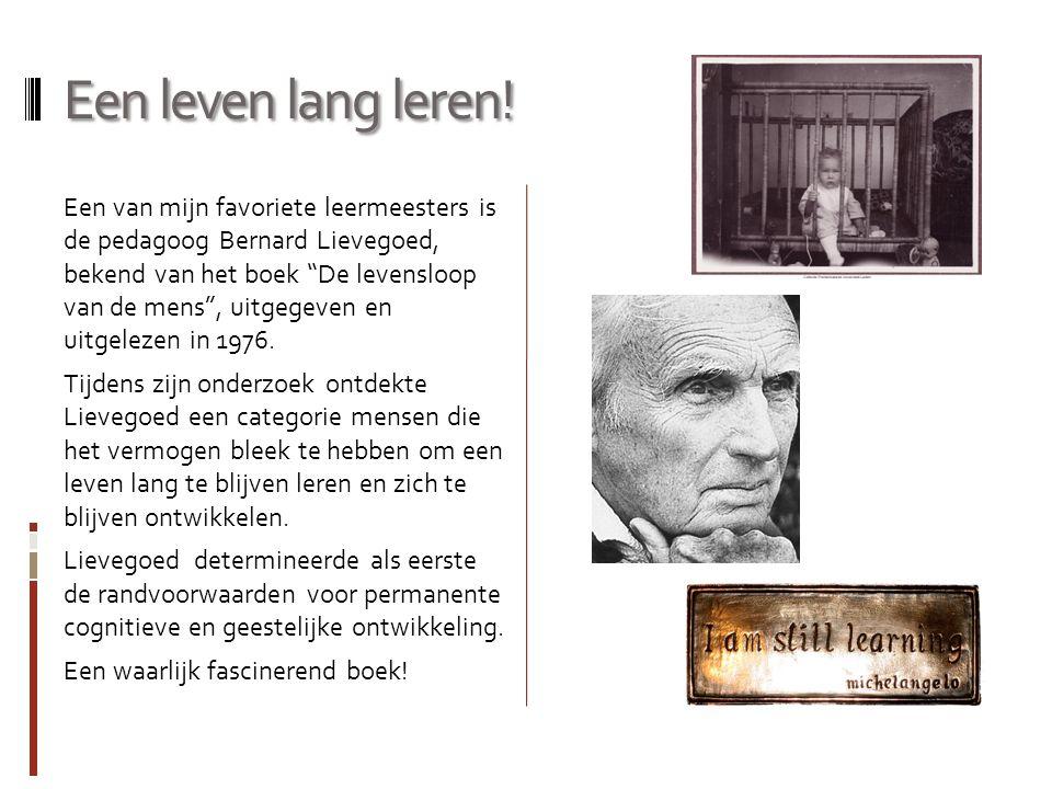 """Een leven lang leren! Een van mijn favoriete leermeesters is de pedagoog Bernard Lievegoed, bekend van het boek """"De levensloop van de mens"""", uitgegeve"""