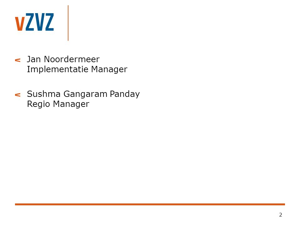 2 Jan Noordermeer Implementatie Manager Sushma Gangaram Panday Regio Manager