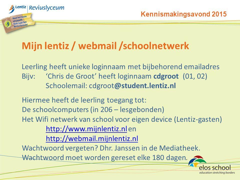 Kennismakingsavond 2015 Mijn lentiz / webmail /schoolnetwerk Leerling heeft unieke loginnaam met bijbehorend emailadres Bijv: 'Chris de Groot' heeft loginnaam cdgroot (01, 02) Schoolemail: cdgroot@student.lentiz.nl Hiermee heeft de leerling toegang tot: De schoolcomputers (in 206 – lesgebonden) Het Wifi netwerk van school voor eigen device (Lentiz-gasten) http://www.mijnlentiz.nlhttp://www.mijnlentiz.nl en http://webmail.mijnlentiz.nl http://webmail.mijnlentiz.nl Wachtwoord vergeten.