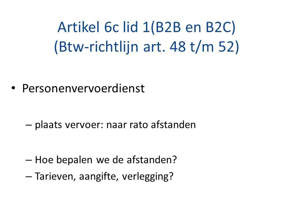 Artikel 6c lid 1(B2B en B2C) (Btw-richtlijn art. 48 t/m 52) Personenvervoerdienst – plaats vervoer: naar rato afstanden – Hoe bepalen we de afstanden?