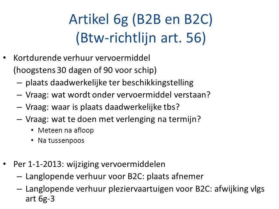 Artikel 6g (B2B en B2C) (Btw-richtlijn art. 56) Kortdurende verhuur vervoermiddel (hoogstens 30 dagen of 90 voor schip) – plaats daadwerkelijke ter be