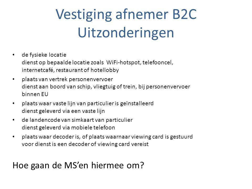 Vestiging afnemer B2C Uitzonderingen de fysieke locatie dienst op bepaalde locatie zoals WiFi-hotspot, telefooncel, internetcafé, restaurant of hotell
