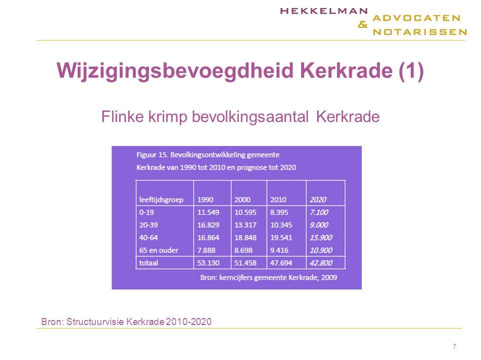 Wijzigingsbevoegdheid Kerkrade (1) Flinke krimp bevolkingsaantal Kerkrade Bron: Structuurvisie Kerkrade 2010-2020 7