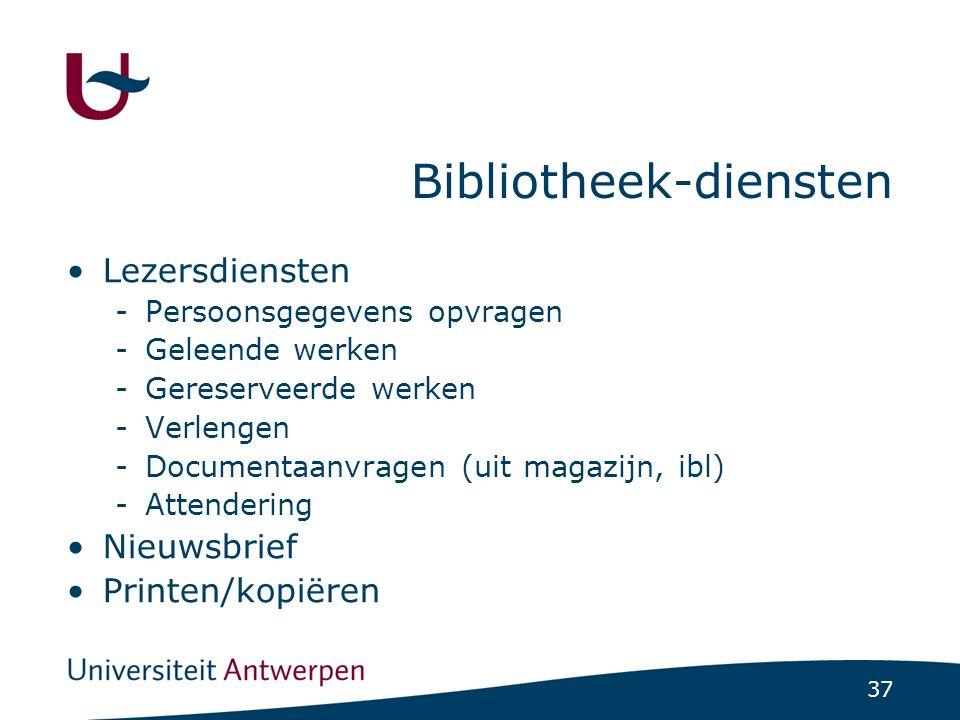 37 Bibliotheek-diensten Lezersdiensten -Persoonsgegevens opvragen -Geleende werken -Gereserveerde werken -Verlengen -Documentaanvragen (uit magazijn, ibl) -Attendering Nieuwsbrief Printen/kopiëren