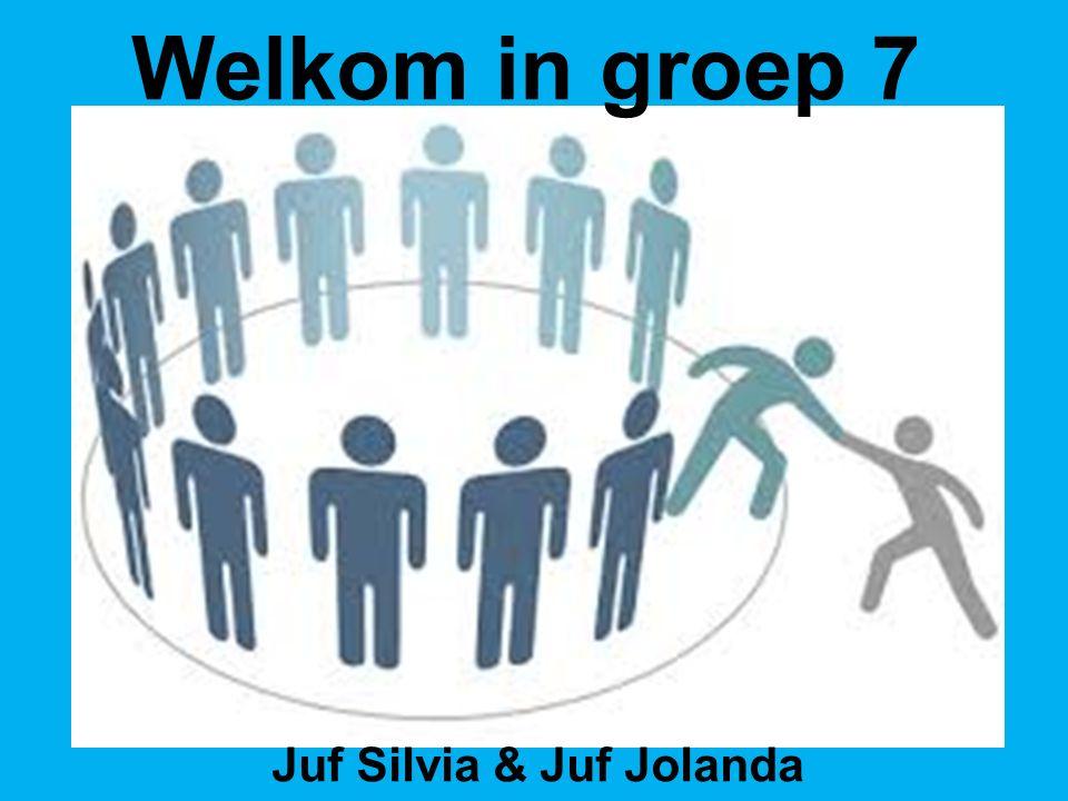 Welkom in groep 7 Juf Silvia & Juf Jolanda
