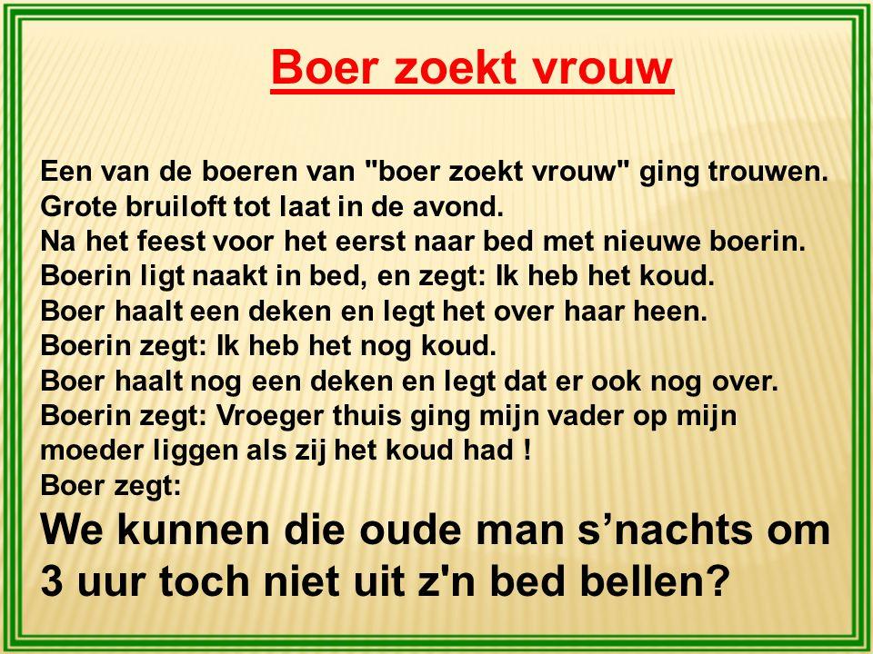 Boer zoekt vrouw Een van de boeren van boer zoekt vrouw ging trouwen.