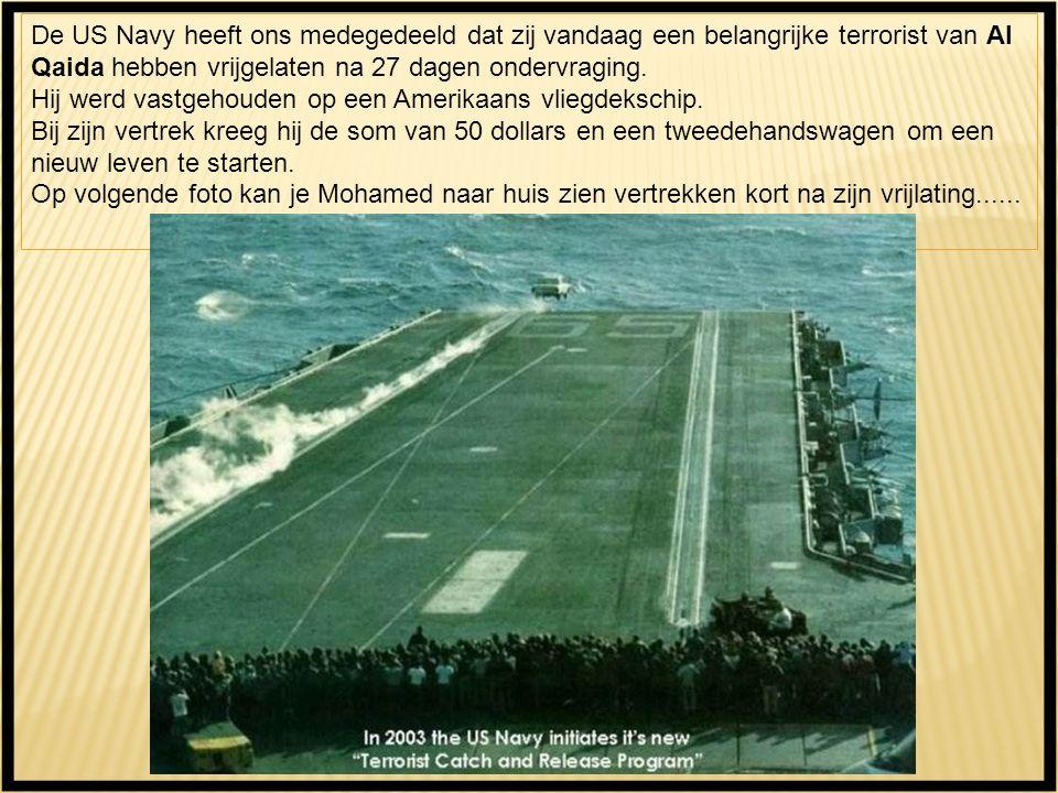 De US Navy heeft ons medegedeeld dat zij vandaag een belangrijke terrorist van Al Qaida hebben vrijgelaten na 27 dagen ondervraging.