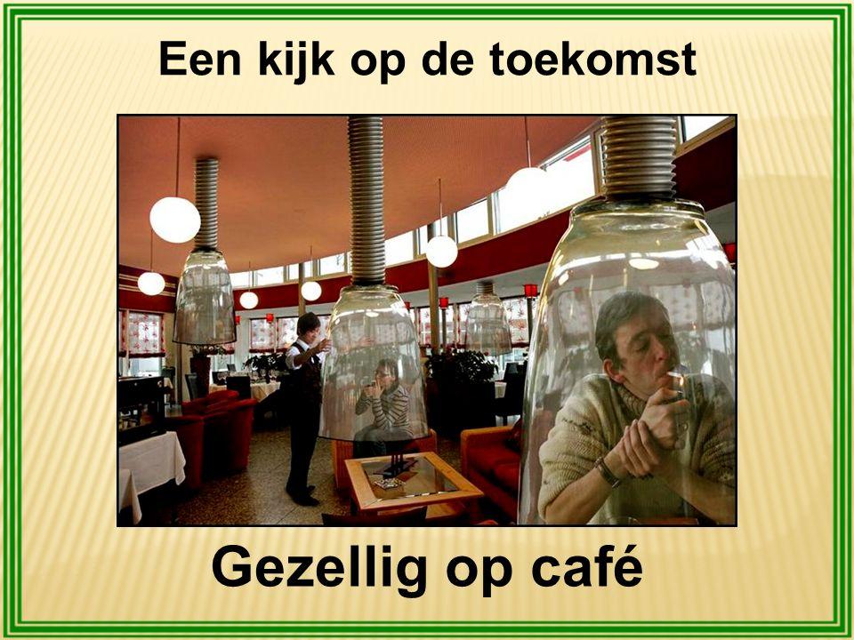 Een kijk op de toekomst Gezellig op café