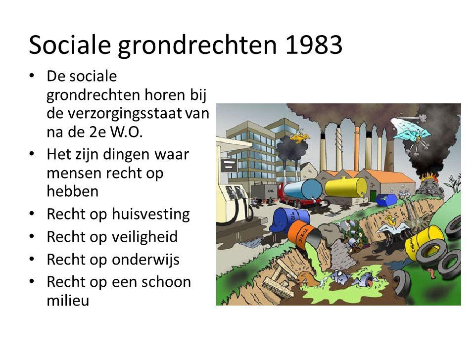 Sociale grondrechten 1983 De sociale grondrechten horen bij de verzorgingsstaat van na de 2e W.O.