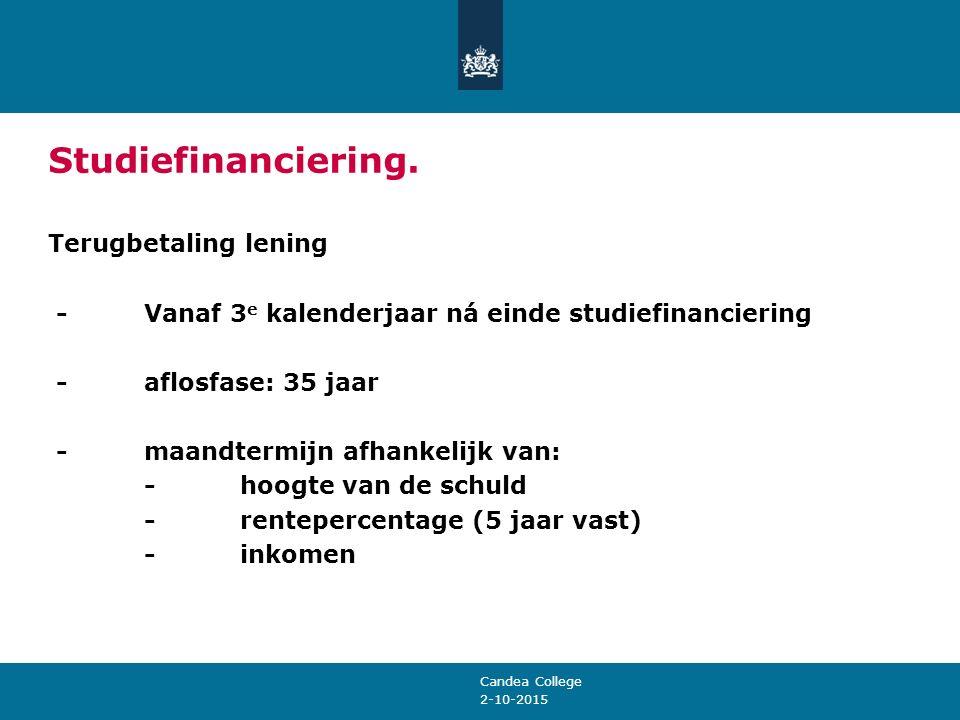 2-10-2015 Studiefinanciering. Terugbetaling lening -Vanaf 3 e kalenderjaar ná einde studiefinanciering -aflosfase: 35 jaar -maandtermijn afhankelijk v