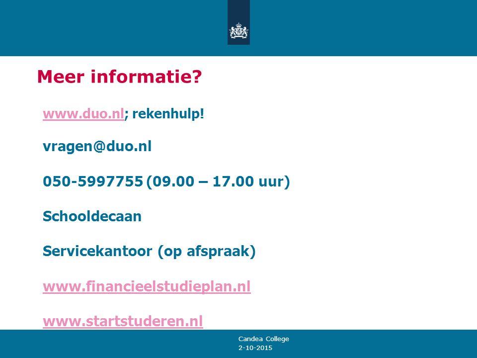 2-10-2015 Meer informatie? www.duo.nlwww.duo.nl; rekenhulp! vragen@duo.nl 050-5997755 (09.00 – 17.00 uur) Schooldecaan Servicekantoor (op afspraak) ww