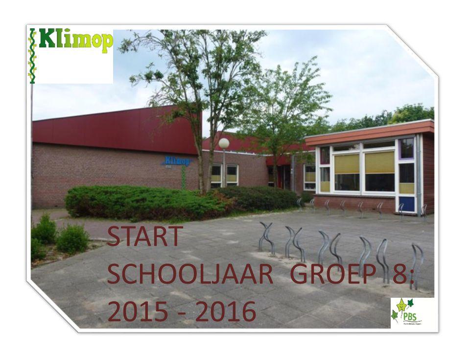 a START SCHOOLJAAR GROEP 8: 2015 - 2016