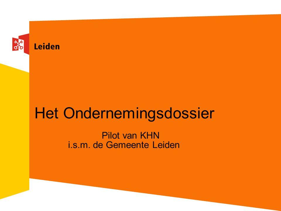 Het Ondernemingsdossier Pilot van KHN i.s.m. de Gemeente Leiden